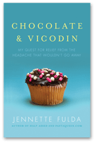 Chocolate &amp; Vicodin: My Quest for Relief from the Headache that Wouldn't Go Away