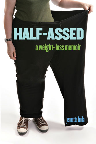 Book cover for Half-Assed: A Weight-Loss Memoir